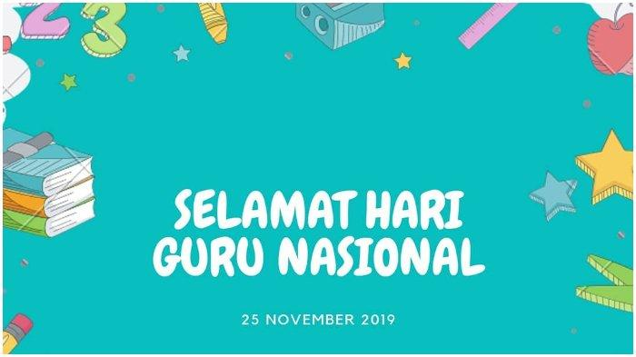 Deretan Ucapan Selamat Hari Guru Nasional 25 November 2019 Bisa Dikirim Ke Guru Atau Status Medsos Tribunnewswiki Com Mobile