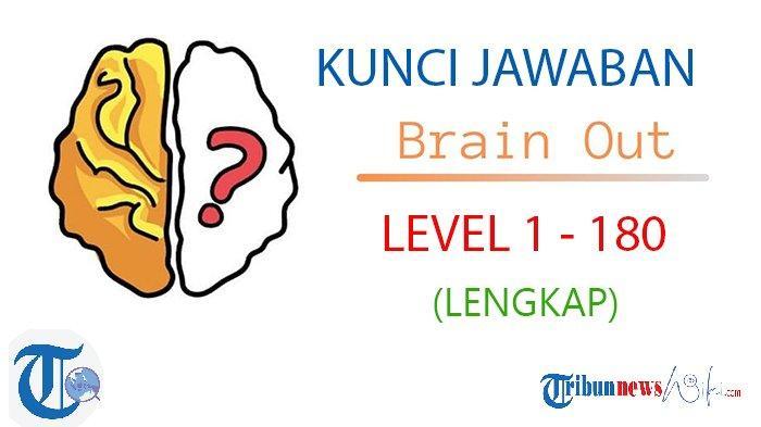 Kunci Jawaban Brain Out Level 1 180 Lengkap Temukan Cara Cepat Naik Level Di Game Asah Otak Ini Halaman All Tribunnewswiki Com Mobile