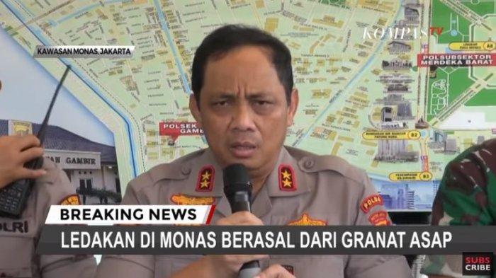 Kapolda Metro Jaya Irjen Gatot Eddy Pramono mengungkapkan bahwa ledakan yang terjadi di Monas tersebut terjadi karena granat asap.