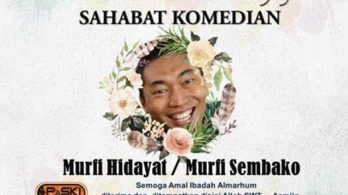 Komedian Murfi Sembako meninggal dunia, Jumat (29/1/2021).
