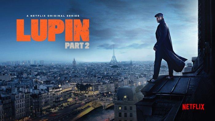 yang Akan Muncul di Lupin Part 2, Tayang Perdana di Netflix 11 Juni