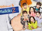 Drama Korea - Welcome to Waikiki 2 (2019)