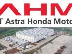 Lowongan Kerja PT Astra Honda Motor, Ada 6 Posisi untuk Lulusan D-3 dan S-1