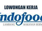 Lowongan Kerja PT Indofood April 2021, Ada Banyak Posisi, Berikut Persyaratannya
