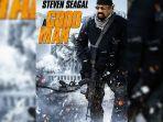 Sinopsis Film A Good Man, Aksi Steven Seagal Tayang Malam ini di Bioskop Trans TV Pukul 23.30 WIB