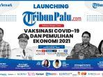 Tribun Network Luncurkan Online Ke-50, TribunPalu.com Webinar Vaksinasi Covid dan Pemulihan Ekonomi