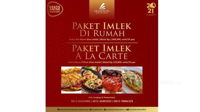 Promo Paket Makanan Imlek di Rumah Grand Elite Hotel Pekanbaru, Gratis Antar Radius 3 Kilometer