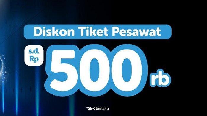 Ada diskon tiket pesawat hingga Rp 500.000 dari Traveloka.