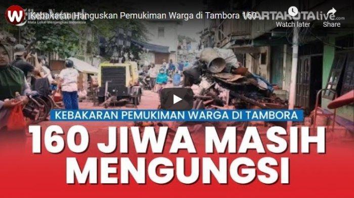 VIDEO 160 Warga di Tambora Masih Mengungsi Lantaran Kebakaran Hanguskan Rumah Mereka