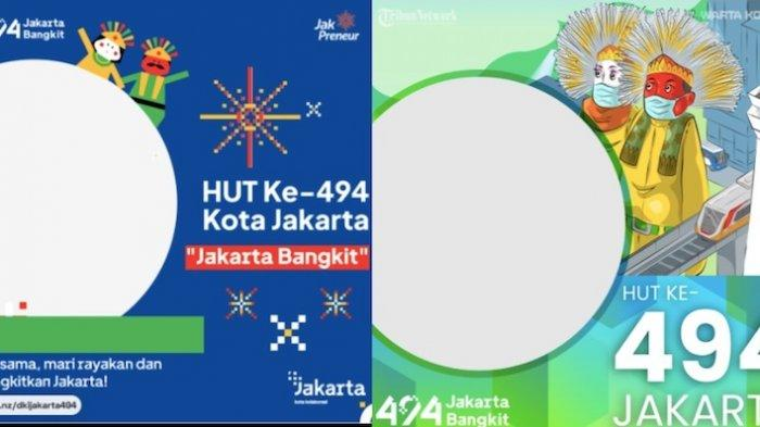 25 Link Twibbon HUT DKI Jakarta 494 Cocok untuk Postingan di WhatsApp, Facebook, Instagram, Twitter