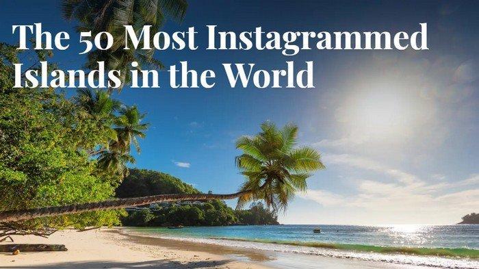 Ada 3 Pulau di Indonesia Masuk Daftar Paling Populer Sedunia di Instagram, Bali di Peringkat Satu?
