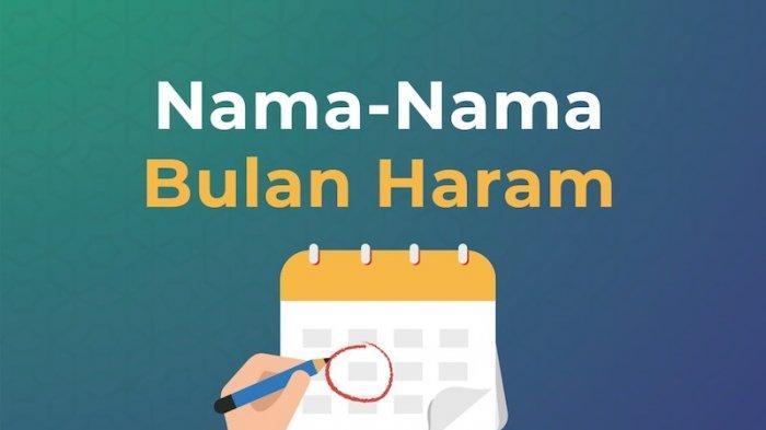 Mengapa 4 Bulan Ini dalam Tahun Islam Disebut Bulan Haram? Dan Bila Berbuat Dosa Bisa Berlipat