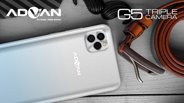 Advan G5 Rilis, Harga Rp 1 Jutaan Unggulkan Triple Camera untuk Video Terbaik, Ini Spesifikasinya