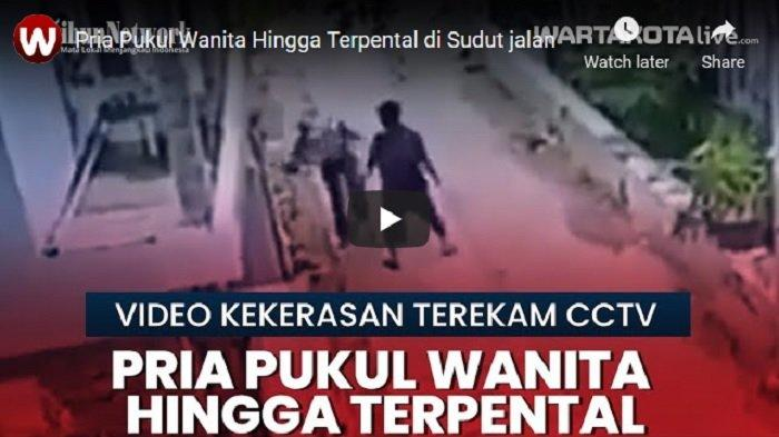 VIDEO Pria di Ciledug Pukul Wanita Hingga Terpental ke Sudut Jalan, Aksinya Terekam CCTV