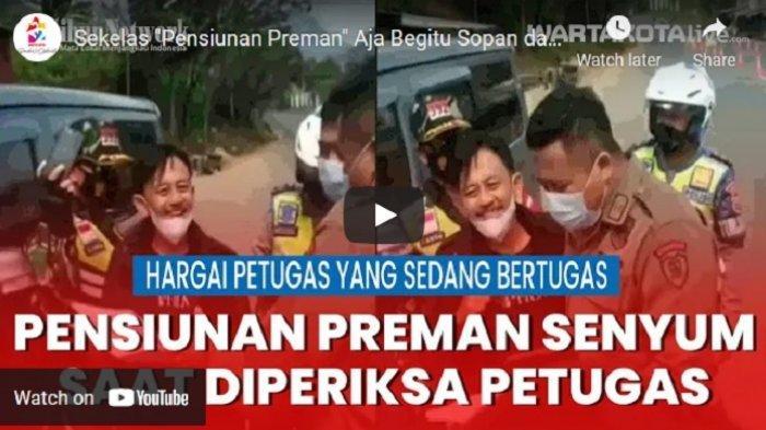 VIDEO Kang Mus Preman Pensiun Senyum Saat Diperiksa Polisi di Pos Penyekatan Nagrek