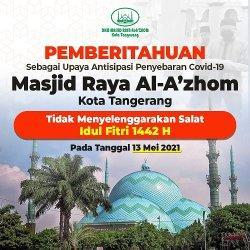 Masjid Raya Al Azhom tidak Menyelenggarakan Salat Idulfitri 1442 H karena Masih Pandemi Virus Corona