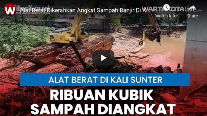 VIDEO Alat Berat Dikerahkan untuk Angkat Sampah Sisa Banjir di Kali Sunter