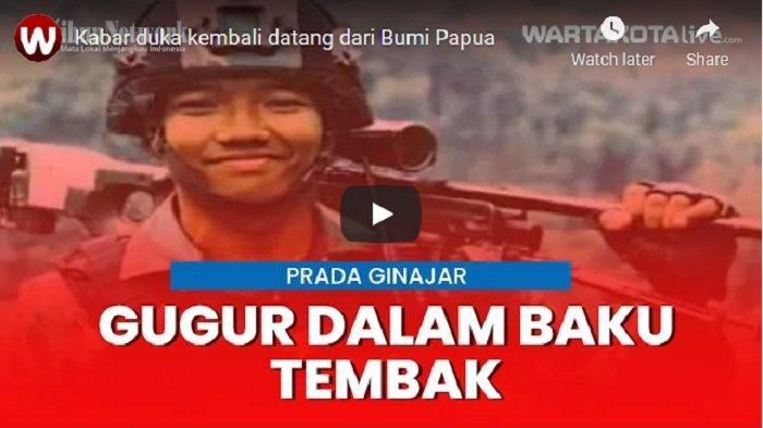 VIDEO Kabar Duka Kembali Datang dari Bumi Papua, Prada Ginanjar Gugur Saat Kontak Tembak Lawan KKB