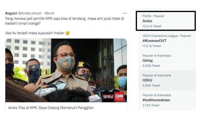Anies Baswedan puncaki trending topic antara lain karena penuhi undangan KPK kasus korupsi tanah Munjul.