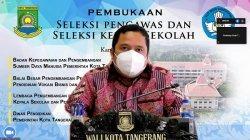 Arief R Wismansyah Buka Pelaksanaan Seleksi Kepala Sekolah dan Pengawas Sekolah Kota Tangerang