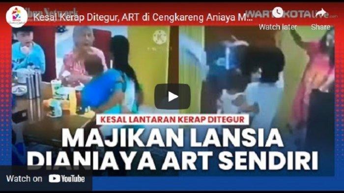 VIDEO Asisten Rumah Tangga Aniaya Majikan di Cengkareng, Gara-gara Opor Ayam