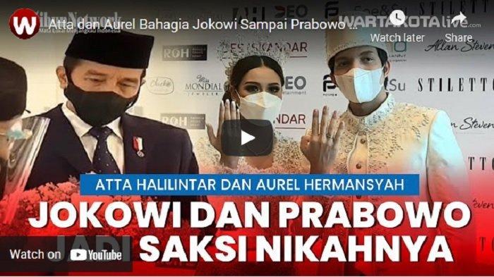 VIDEO Atta Halilintar dan Aurel Hermansyah Bahagia Jokowi Sampai Prabowo Saksikan Pernikahannya