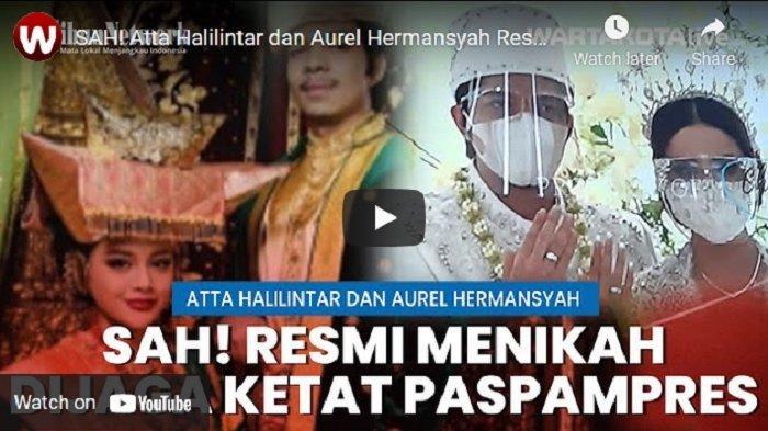 VIDEO SAH! Atta Halilintar dan Aurel Hermansyah Resmi Menjadi Suami-Istri