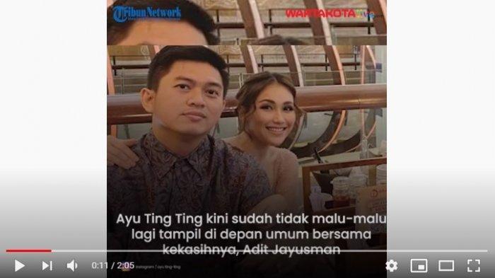 VIDEO Ayu Ting Ting Sudah Berani Tunjukkan Kekasihnya Adit Jayusman di Depan Umum