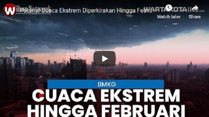 VIDEO PERINGATAN Dini BMKG, Potensi Cuaca Ekstrem Diperkirakan Hingga Februari