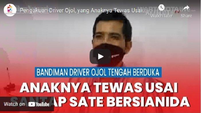 VIDEO Pengakuan Driver Ojol, yang Anaknya Tewas Usai Santap Sate Bersianida