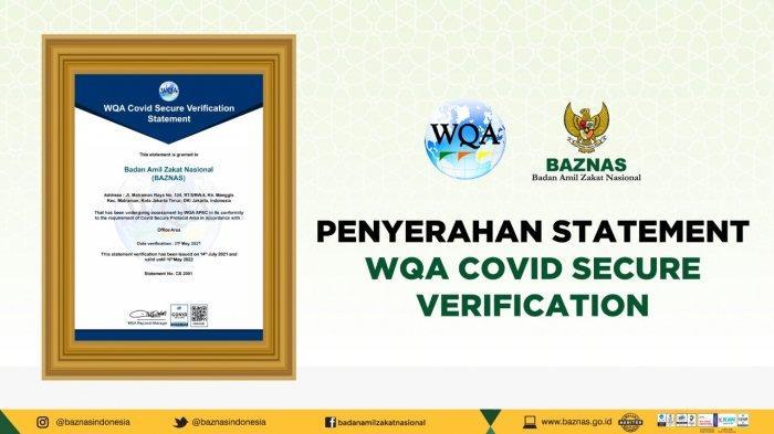 Badan Amil Zakat Nasional (Baznas) RI kembali meraih Verification Statement Covid Secure yang diverifikasi oleh badan sertifikasi internasional, Worldwide Quality Assurance (WQA) Asia Pacific.