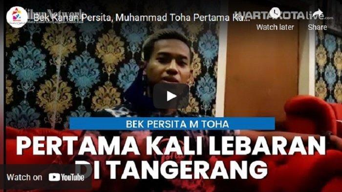 VIDEO Cerita Bek Kanan Persita Muhammad Toha Pertama Kali Berlebaran di Tangerang