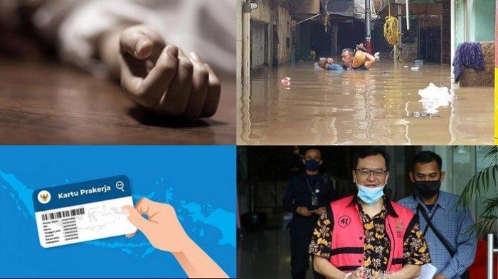 BERITA POPULER: Pria Tewas Ditolak Berhubungan Intim | Banjir Kebon Pala | Kartu Prakerja | Korupsi
