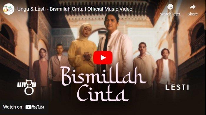 Video dan Lirik Lagu Bismillah Cinta Dibawakan Ungu dan Lesti Kejora, Populer di Bulan Suci Ramadan