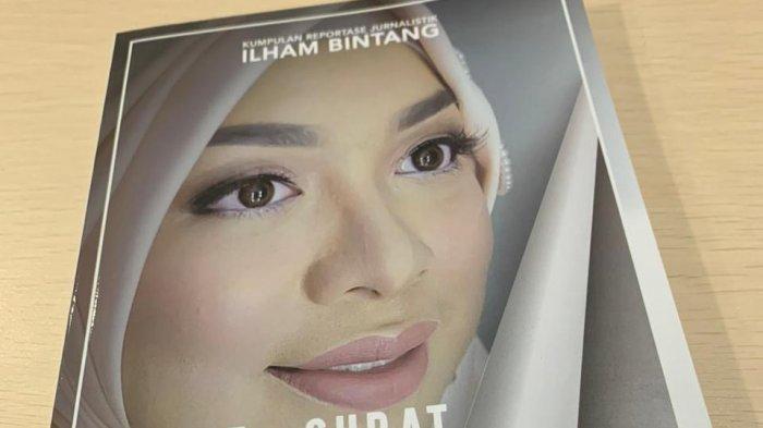 Mengenal Sosok Ilham Bintang Melalui Buku yang Ditulis, dari Cerita Nana sampai Pertemuan dengan RS