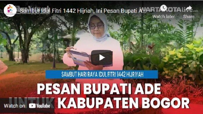 VIDEO Pesan Bupati Ade untuk Warga Kabupaten Bogor di Hari Raya Idul Fitri 1442 Hijriah