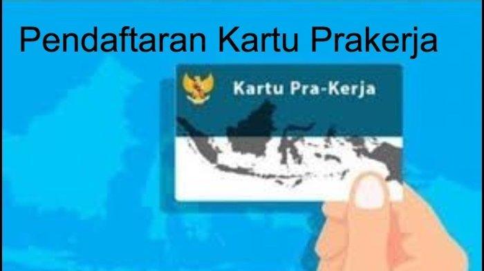 Buat Akun Kartu Prakerja Sekarang, Situs www.prakerja.go.id Dibuka, Ini Syarat dan Cara Mendaftarnya
