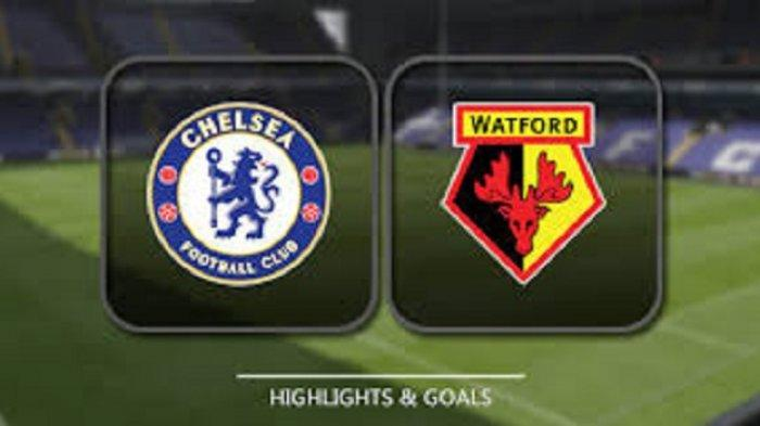 Chelsea Berpelung Naik Peringkat jika Kalahkan Watford Malam Ini