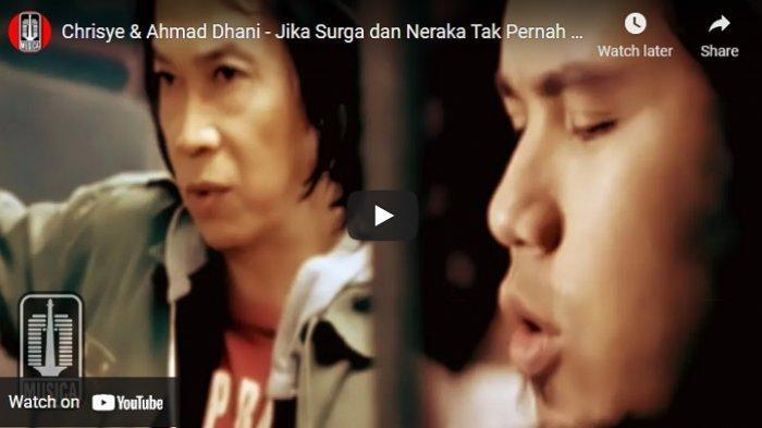 Video dan Lirik Lagu Jika Surga dan Neraka Tak Pernah Ada, Tenar Dinyanyikan Chrisye dan Ahmad Dhani