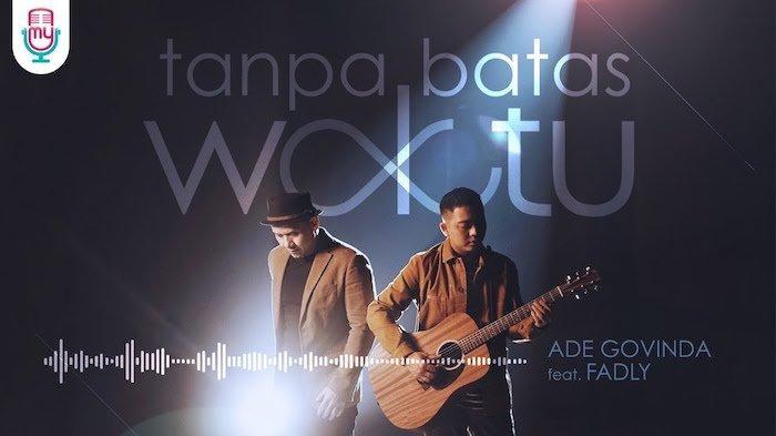 Lagu Tanpa Batas Waktu yang menjadi soundtrack sinetron Ikatan Cinta diciptakan Ade Govinda dan dinyanyikan Fadly Padi Reborn.