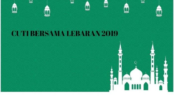 Jadwal Libur Lebaran 2019 dan Cuti Bersama, Terhitung Sejak 30 Mei