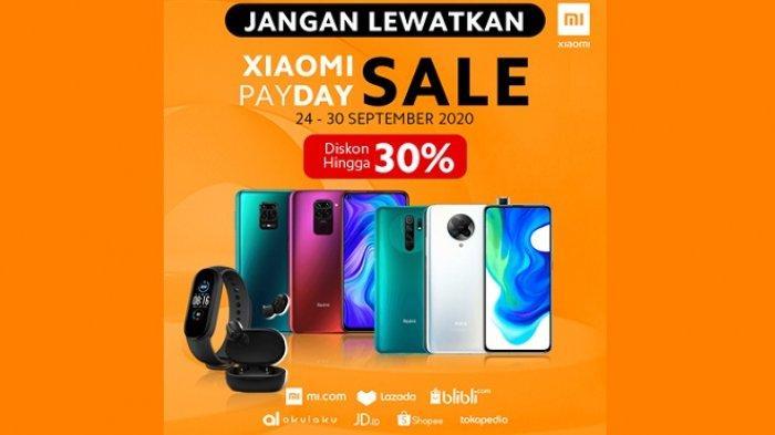 Diskon Ponsel Xiaomi hingga 30 Persen via Payday Sale Xiaomi, Cuma sampai 30 September, Buruan ya!