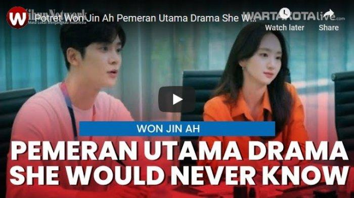 VIDEO Potret Won Jin Ah Pemeran Utama Drama She Would Never Know, Cantiknya Kebangetan!