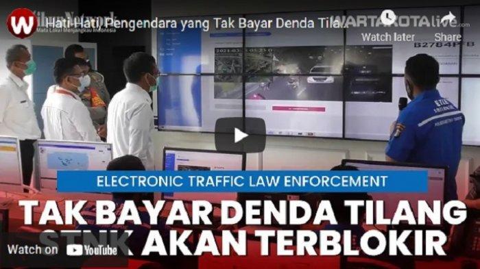 VIDEO Pengendara yang Tak Bayar Denda Tilang Elektronik, STNK Akan Terblokir Secara Otomatis