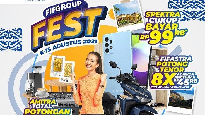 FIFGROUP FEST Ke-11 Tahun 2021, Giliran Kejutan Promo dan Hadiah Menarik Untuk Warga Sumatera Utara