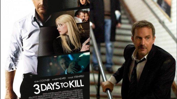 Sinopsis Film 3 Days Kill Aksi Kevin Costner Menangkap Pedagang Senjata Pada Teroris, Malam Ini