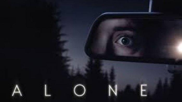 Jika Suka Nonton Horor Thriller, Film Alone Tawarkan Ketegangan Mendebarkan Selama 98 Menit, Berani?
