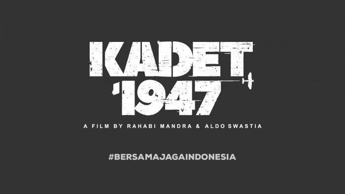 Kisah Halim Perdanakusuma dan Adisutjipto Saat Agresi Militer Belanda I Diangkat ke Film KADET 1947