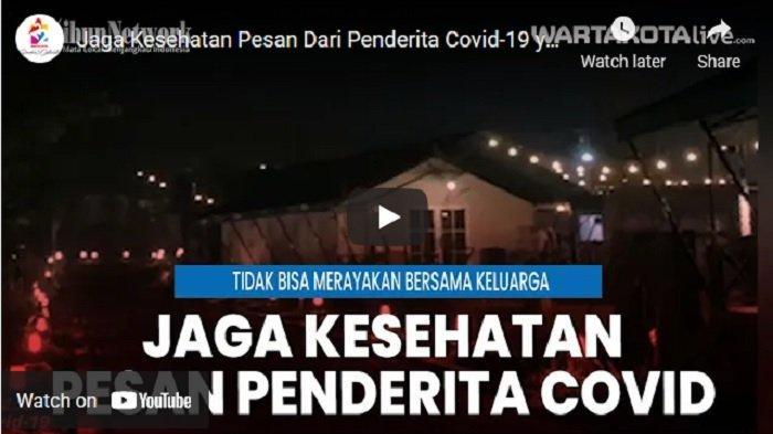 VIDEO Pesan dari Penderita Covid-19 yang Tak Bisa Merayakan Lebaran Bersama Keluarga, Jaga Kesehatan