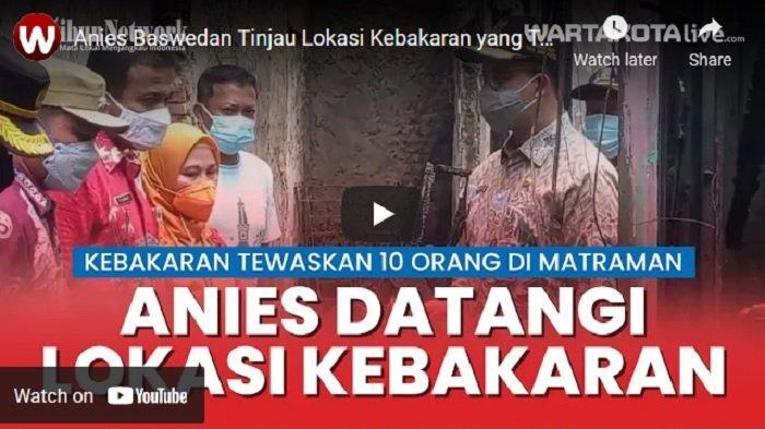 VIDEO Tinjau Lokasi Kebakaran Matraman, Gubernur Anies Baswedan: Ini Musibah yang Sangat Luar Biasa